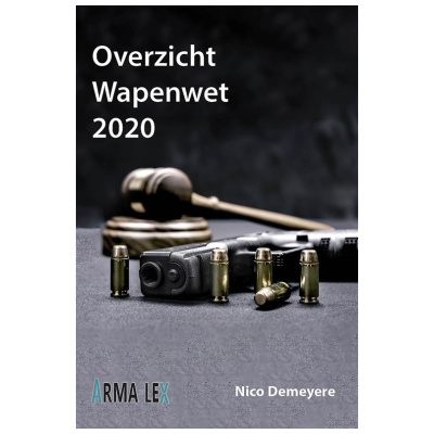 Overzicht Wapenwet 2020 - Nico Demeyere
